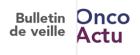 OncoActu - Bulletin de Veille INCa